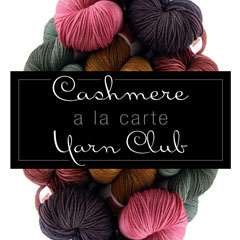 Cashmere a la carte Yarn Club